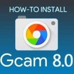 How to Install Google Camera 8.0 (GCam 8.0 Mod) On Any Android