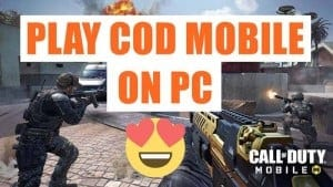 How to Play Call of Duty: Mobile On PC/Laptop