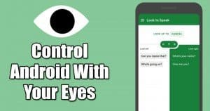 How to Control Android Device With Your Eyes
