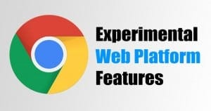 How to Enable Experimental Web Platform Features in Chrome Browser