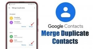 How to Merge Duplicate Contacts On Android Using Google Contacts