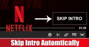 How to Skip Netflix Intros Automatically in Google Chrome