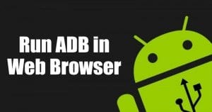 Run Android ADB right from your Web Browser