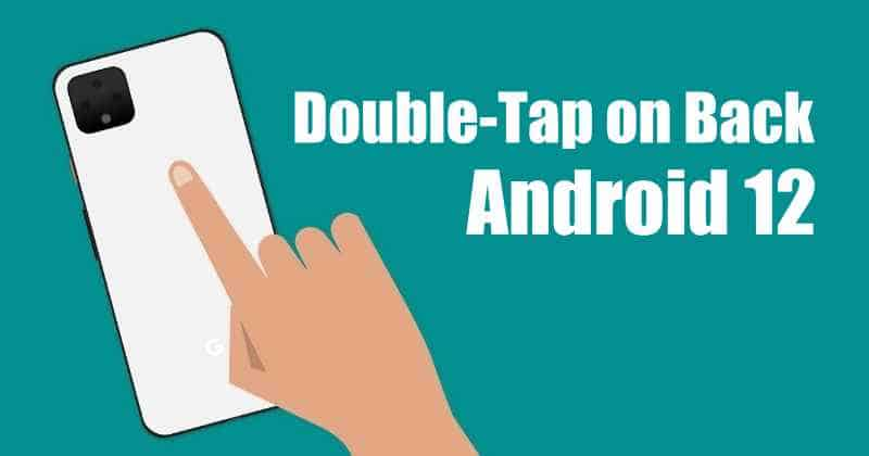Android 12 update: it can double tap on back gesture feature
