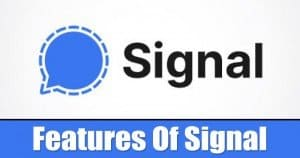 5 Best Features of Signal Private Messenger