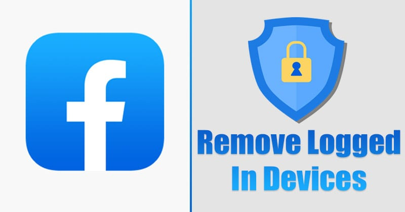 How to Find & Remove Other Devices Logged Into Your Facebook