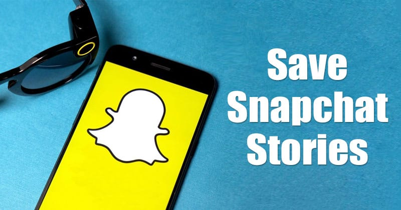 How to Save Snapchat Stories on Android in 2021
