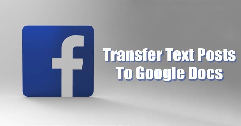 How to Transfer All Facebook Text Posts to Google Docs
