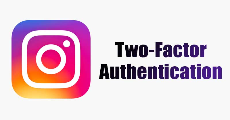 How to Enable Two-Factor Authentication on Instagram App