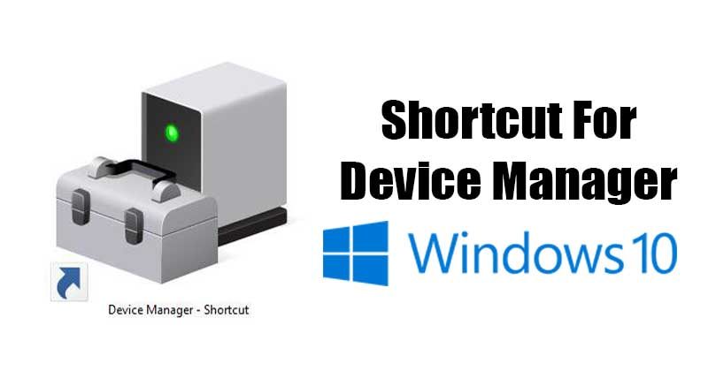 Create Shortcut for Device Manager On Windows 10