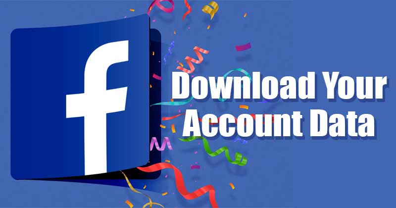 How to Download a Copy of All Your Facebook Data