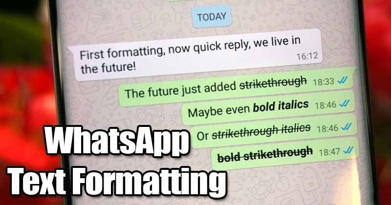 WhatsApp: How to Send Italic, Bold, or Monospaced Text Messages