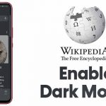 How to Enable Wikipedia Dark Mode in Mobile/PC
