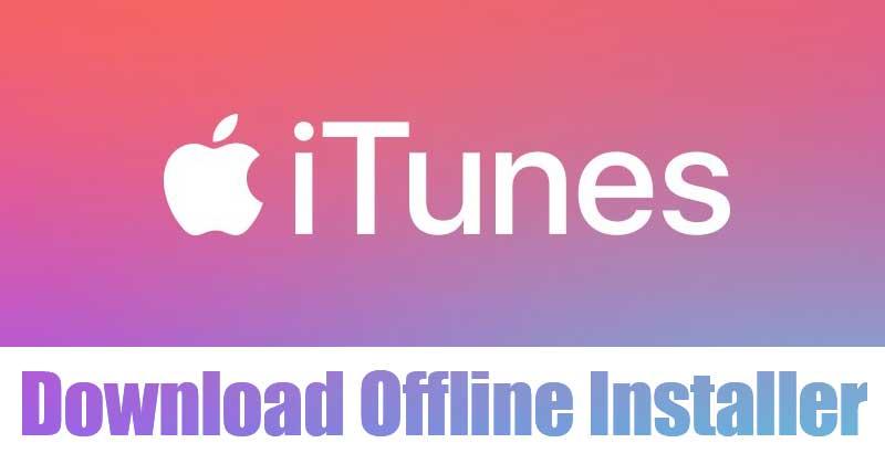 Download iTunes Offline Installer (Windows & Mac)