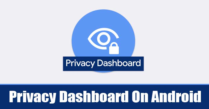 How to Get Android 12's Privacy Dashboard On any Android