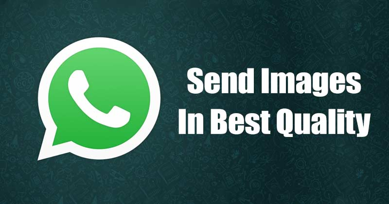 How to Send Images in Best Quality On WhatsApp