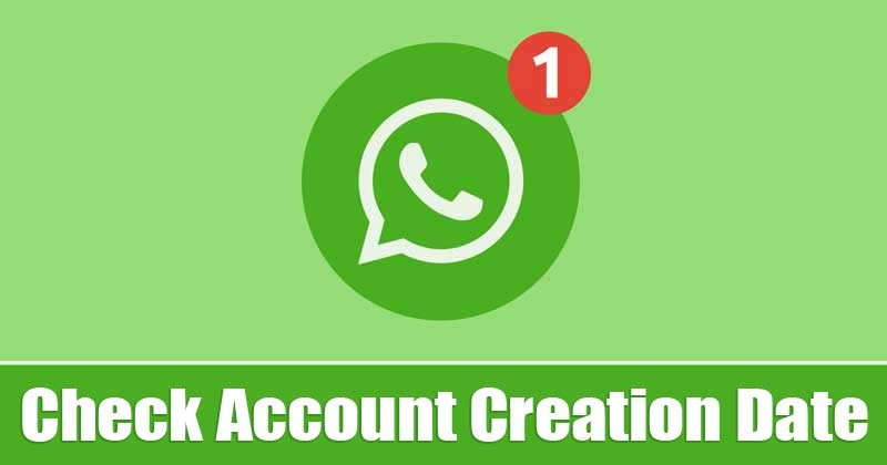 How to Check When Your WhatsApp Account Was Created
