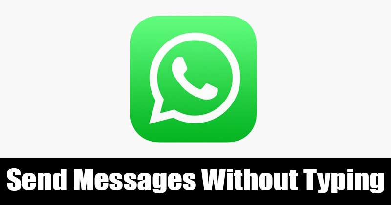 How to Send WhatsApp Messages Without Typing on Android