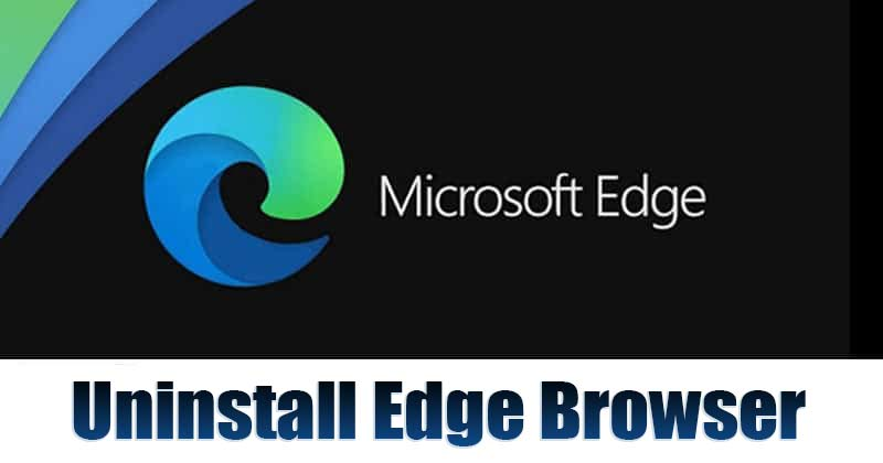 How to Uninstall Edge Browser from Windows 11