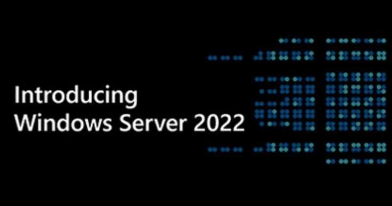 Microsoft Announced Windows Server 2022 with New Security Features