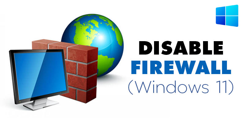 How to Disable Firewall System On Windows 11